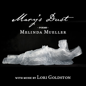 Melinda Mueller Lori Goldston Marys Dust Poetry